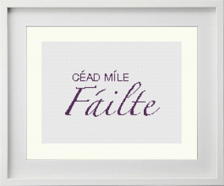 Irish language meaning 'Welcome' modern framed cross stitch pattern