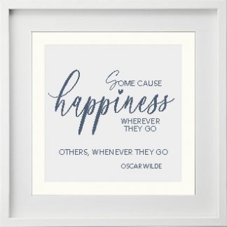 Oscar Wilde's 'Some cause happiness wherever they go' quote as a completed cross stitch pattern framed